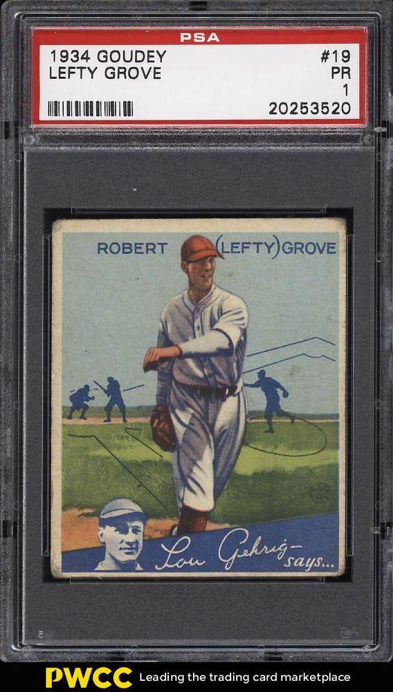 1934 Goudey Lefty Grove 19 Psa 1 Pr Pwcc 1934 Goudey Graded
