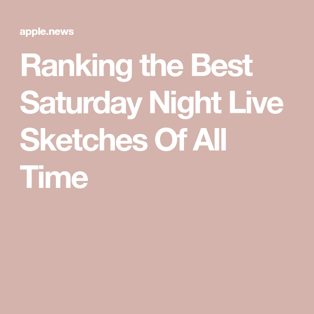 Ranking the Best Saturday Night Live Sketches Of All Time — E! News