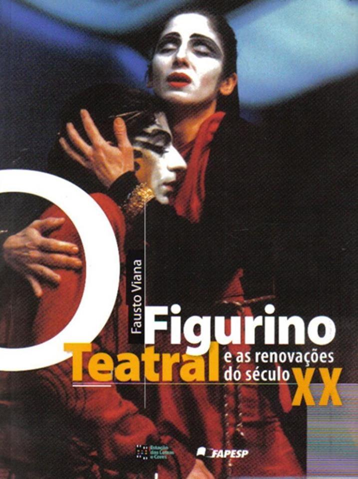 """""""O Figurino Teatral e as renovações do século XX - Um Estudo de Sete Encenadores"""", um livro de Fausto Viana"""