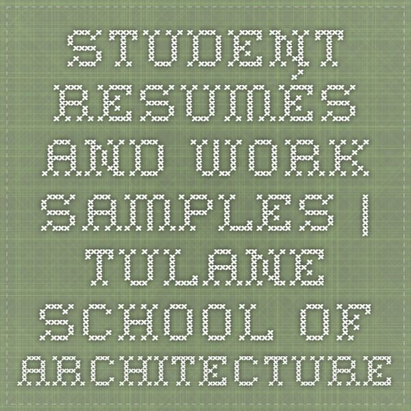 Student Resumés and Work Samples Tulane School of Architecture - architecture student resume