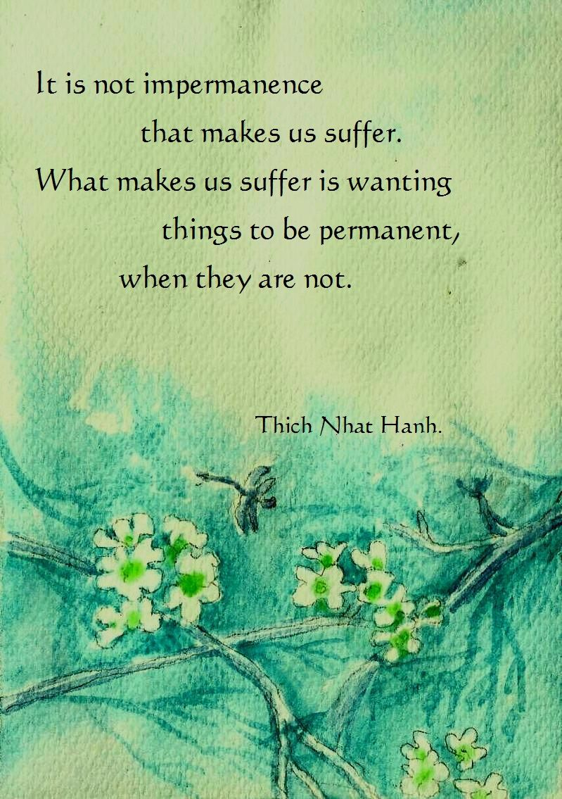 Thich Nhat Hanh lifeasweknowit impermanence buddha