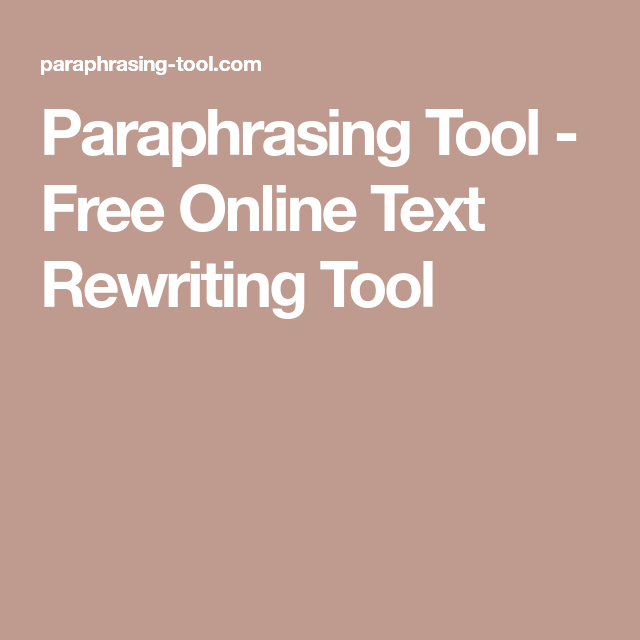 Paraphrasing Tool Free Online Text Rewriting Texting Other Way To Say English Paraphrase Generator
