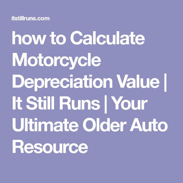How To Calculate Motorcycle Depreciation Value Power Window