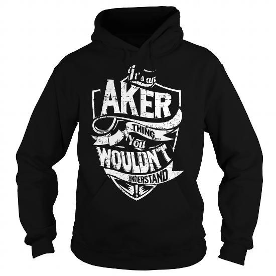 It is an AKER Thing - AKER Last Name, Surname T-Shirt T-Shirts, Hoodies (39.99$ ==► BUY Now!)