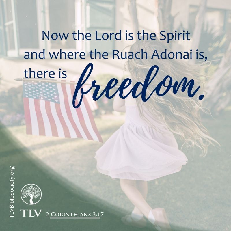 Now The Lord Is The Spirit And Where The Ruach Adonai Is There Is Freedom 2 Corinthians 3 17 Tlv Tlvb 2 Corinthians Inspirational Verses 2 Corinthians 3 17