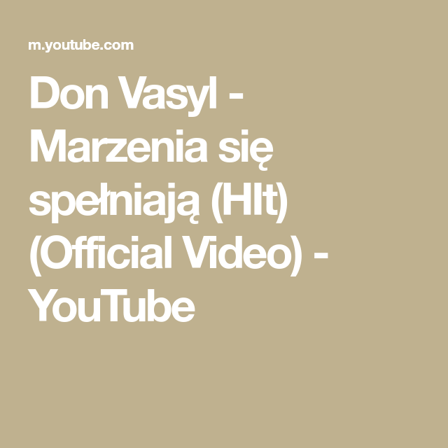 Don Vasyl Marzenia Sie Spelniaja Hit Official Video Youtube Home Decor Decals Youtube Home Decor
