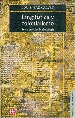 Linguistica y colonialismo. breve tratado de glotofagia