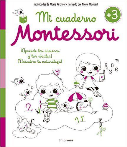 Descargar Mi Cuaderno Montessori. +3 Años de Marie Kirchner Kindle ...