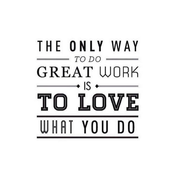 Job Quotes A Única Maneira De Fazer Um Excelente Trabalho É Amar O Que Você Faz .