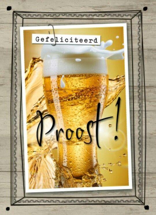 proost gefeliciteerd Proost | vandaag | Pinterest | Happy birthday proost gefeliciteerd