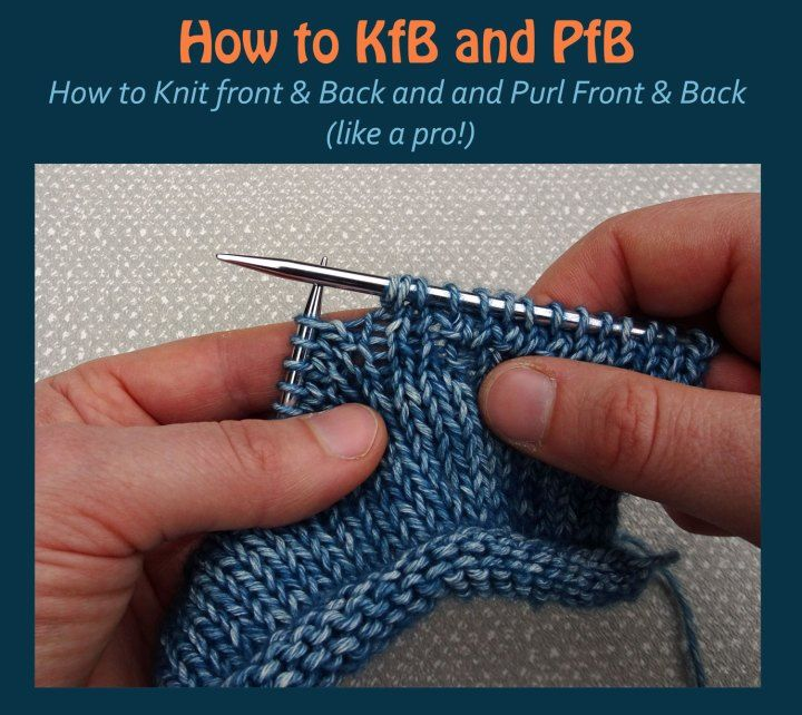 how to knit front and back kfb and purl front and back pfb knitting knitting knitting. Black Bedroom Furniture Sets. Home Design Ideas