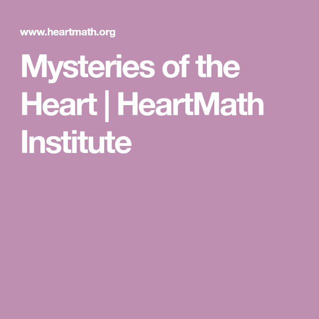 Mysteries Of The Heart In 2020 Mystery Heart Rhythms Institute
