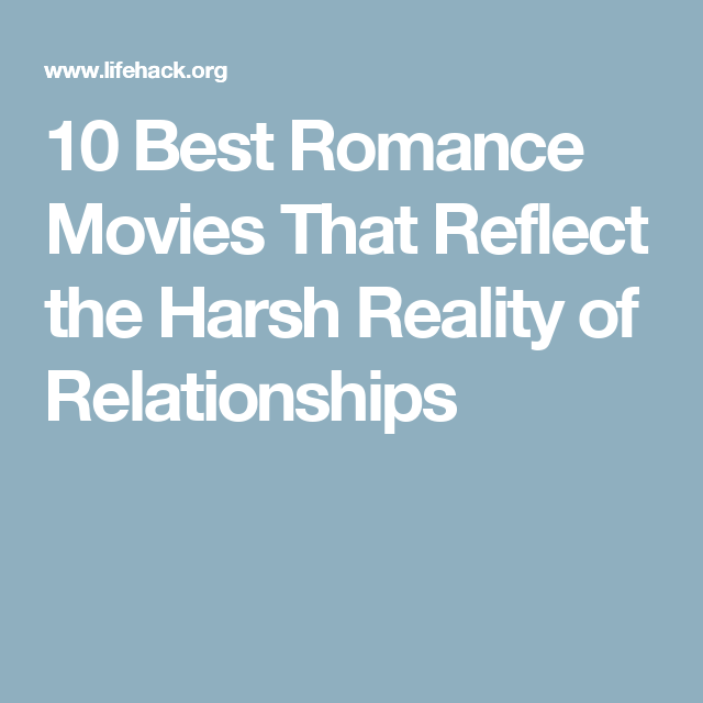 Best Romance Movies That Reflect What A Real Relationship