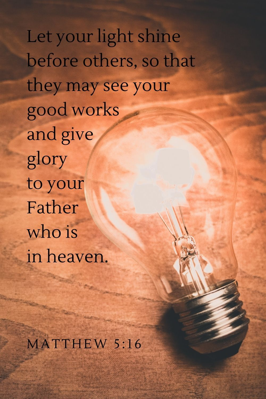 Matthew 5 16 Light Of Christ Esv Bible Gospel Message Shining Out Darknes Paraphrase