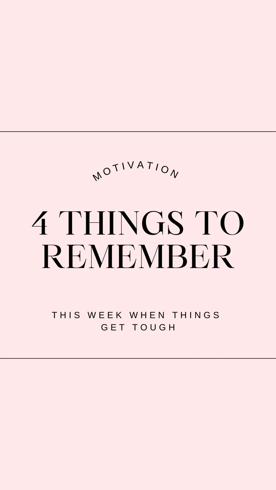 4 Things To Remember When Times Get Tough