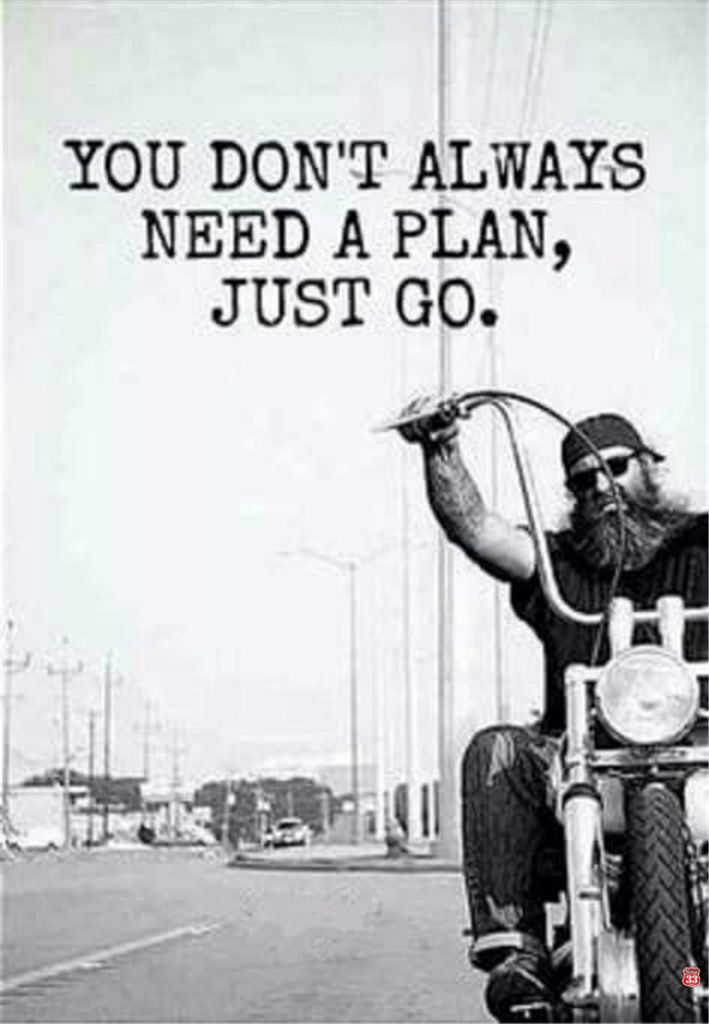 Bilderesultat for you don t always need a plan just go