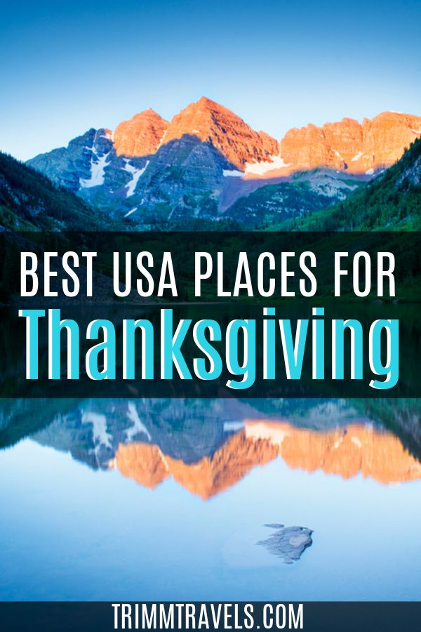 Best Places To Spend Thanksgiving In The United States Trimm Travels In 2020 Fall Travel Destination Usa Travel Destinations Travel Fun