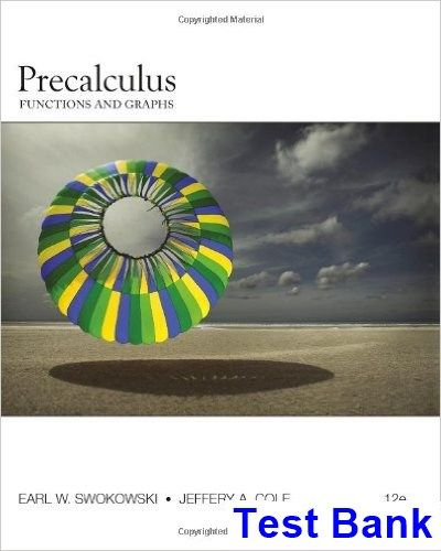 Precalculus functions and graphs 12th edition swokowski test bank precalculus functions and graphs 12th edition swokowski test bank test bank solutions manual fandeluxe Gallery