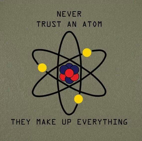 Dont Trust Atoms Chemistry Humor Science Puns Nerdy Jokes