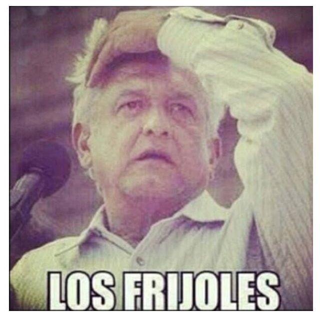 Los Frijoles Everyone Has Forgotten About The Frijoles Mexican Problems Mexicans Be Like Mexican Humor