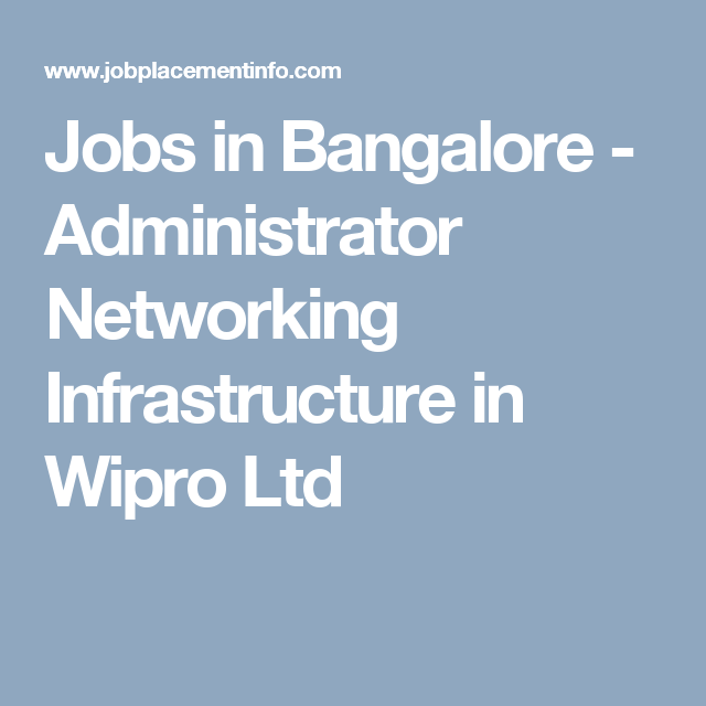 Jobs In Bangalore  Administrator Networking Infrastructure In