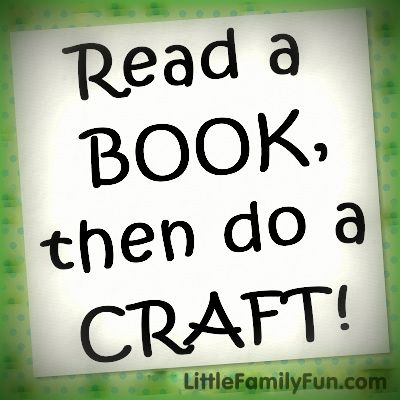 Read a book with your child, then do a fun craft! Here's a list of 14 ideas.