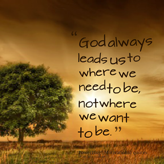 God Has A Plan For You And Me And Sometimes It Is Hard To Let Him