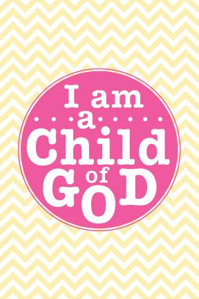 Child Of God Pink Free LDS Printable Hey Ronda You Can Always Use This One