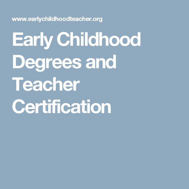 Early Childhood Degrees and Teacher Certification | Jobs | Pinterest ...