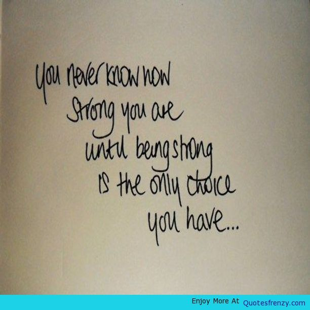 Quotes About Having Strength During Hard Times And