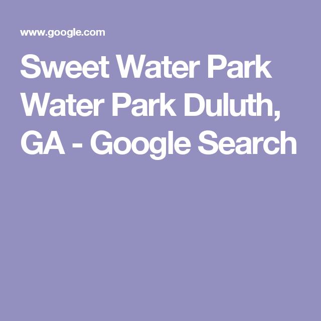 Sweet Water Park Water Park Duluth, GA - Google Search