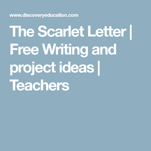 The Scarlet Letter  Free Writing And Project Ideas  Teachers