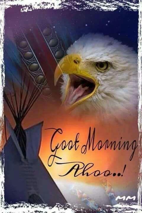 Good Morning Ahoo Native Americans Good Morning Morning