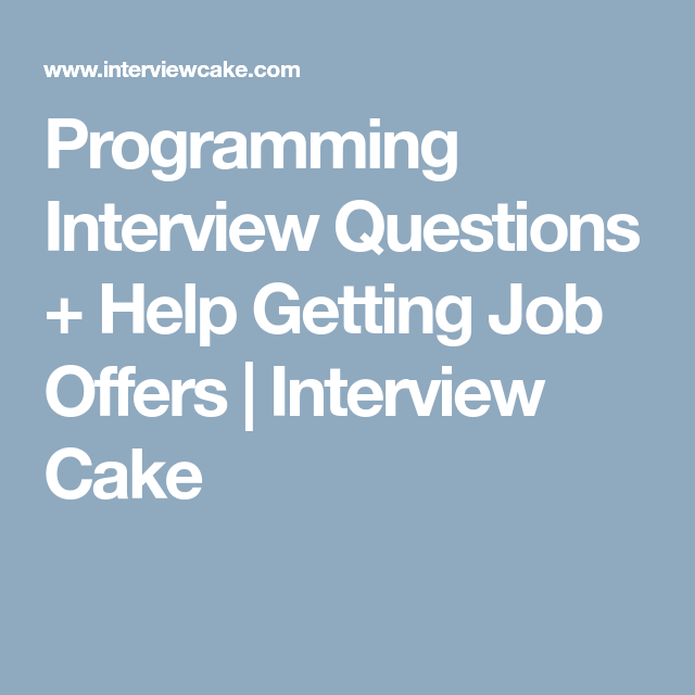 Programming Interview Questions + Help Getting Job Offers | Interview Cake