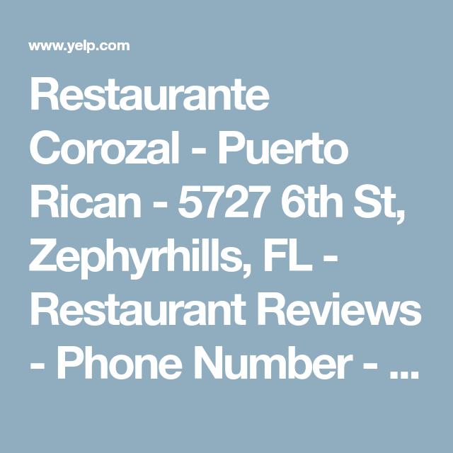 Restaurante Corozal Puerto Rican 5727 6th St Zephyrhills Fl Restaurant Reviews Phone Number Yelp Puerto Rican Recipes Puerto Ricans Corozal