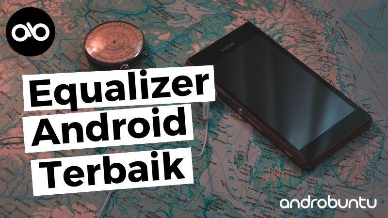 10 Aplikasi Equalizer Terbaik Untuk Android Untuk Tingkatkan Suara Equalizer Android Aplikasi