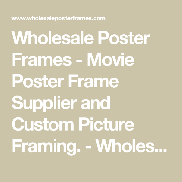 wholesale poster frames movie poster frame supplier and custom picture framing wholesaleposterframes - Wholesale Poster Frames
