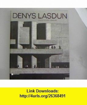 Denys Lasdun Architektur, Stadt, Landschaft (German Edition) (9783433024669) William Curtis , ISBN-10: 3433024669  , ISBN-13: 978-3433024669 ,  , tutorials , pdf , ebook , torrent , downloads , rapidshare , filesonic , hotfile , megaupload , fileserve