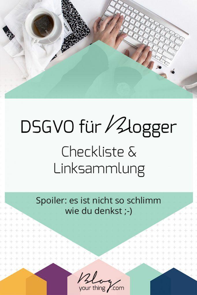 Dsgvo Fur Blogger Checkliste Und Linksammlung Blog Your Thing Checkliste Blog Schreiben Blog Erstellen