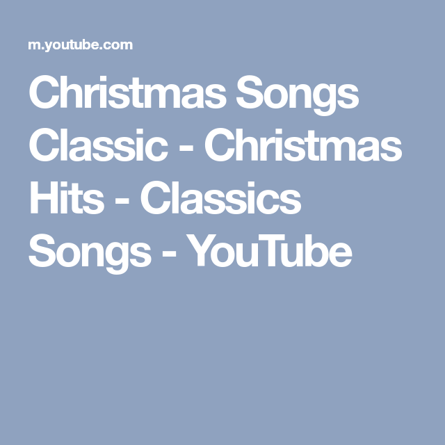 christmas songs classic christmas hits classics songs youtube - Christmas Songs Classic