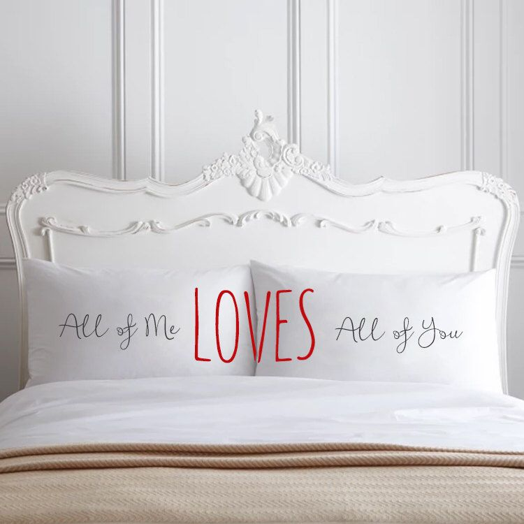 All of me loves all of you couple pillow cases home decor