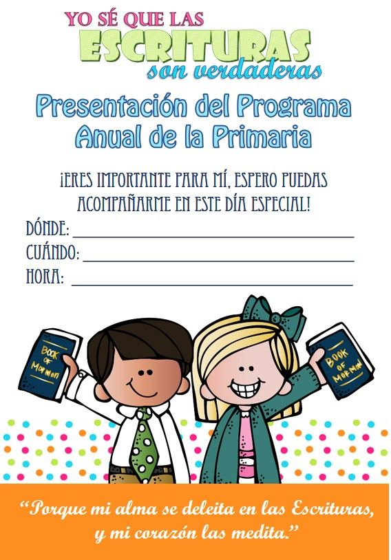 INVITACIÓN AL PROGRAMA DE LA PRIMARIA Yo sé que las Escrituras son ...