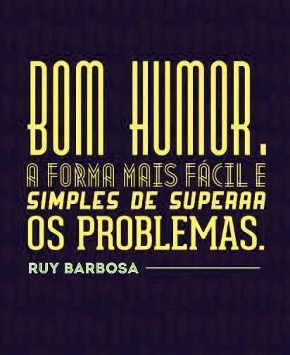 O Bom Humor Espalha Mais Felicidade Que Todas As Riquezas Do Mundo