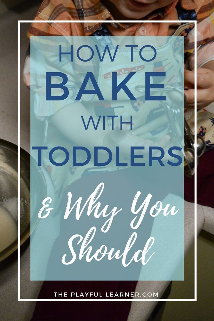 How to Bake With Toddlers and Why You Should