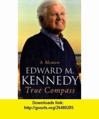 True Compass - A Memoir (9781408702376) Edward M. Kennedy , ISBN-10: 1408702371  , ISBN-13: 978-1408702376 ,  , tutorials , pdf , ebook , torrent , downloads , rapidshare , filesonic , hotfile , megaupload , fileserve