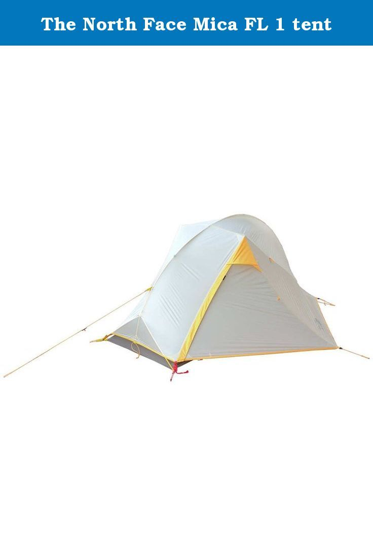 The North Face Mica FL 1 tent. The North Face Mica FL 1 Tent is  sc 1 st  Pinterest & The North Face Mica FL 1 tent. The North Face Mica FL 1 Tent is a ...