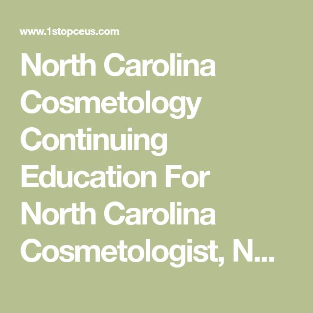 North Carolina Cosmetology Continuing Education For North Carolina