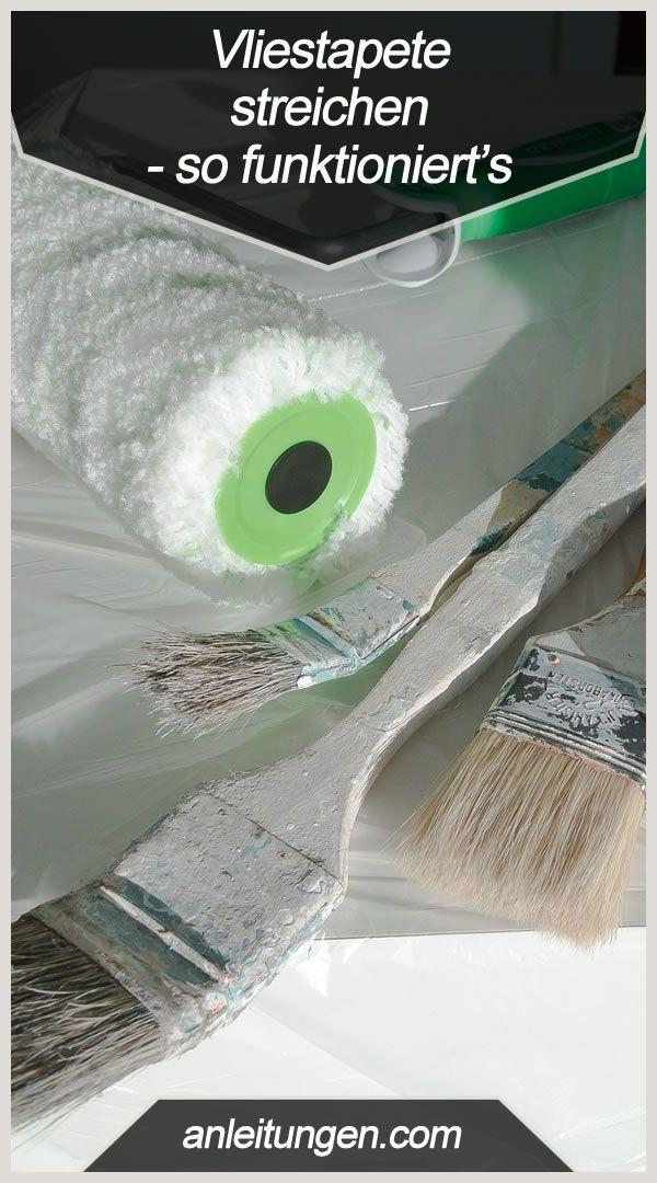Anleitung Vliestapete Streichen Tapeten Tapezieren