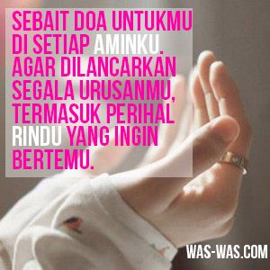 Hasil Gambar Untuk Kata Rindu Dan Doa Untuk Kekasih Doa
