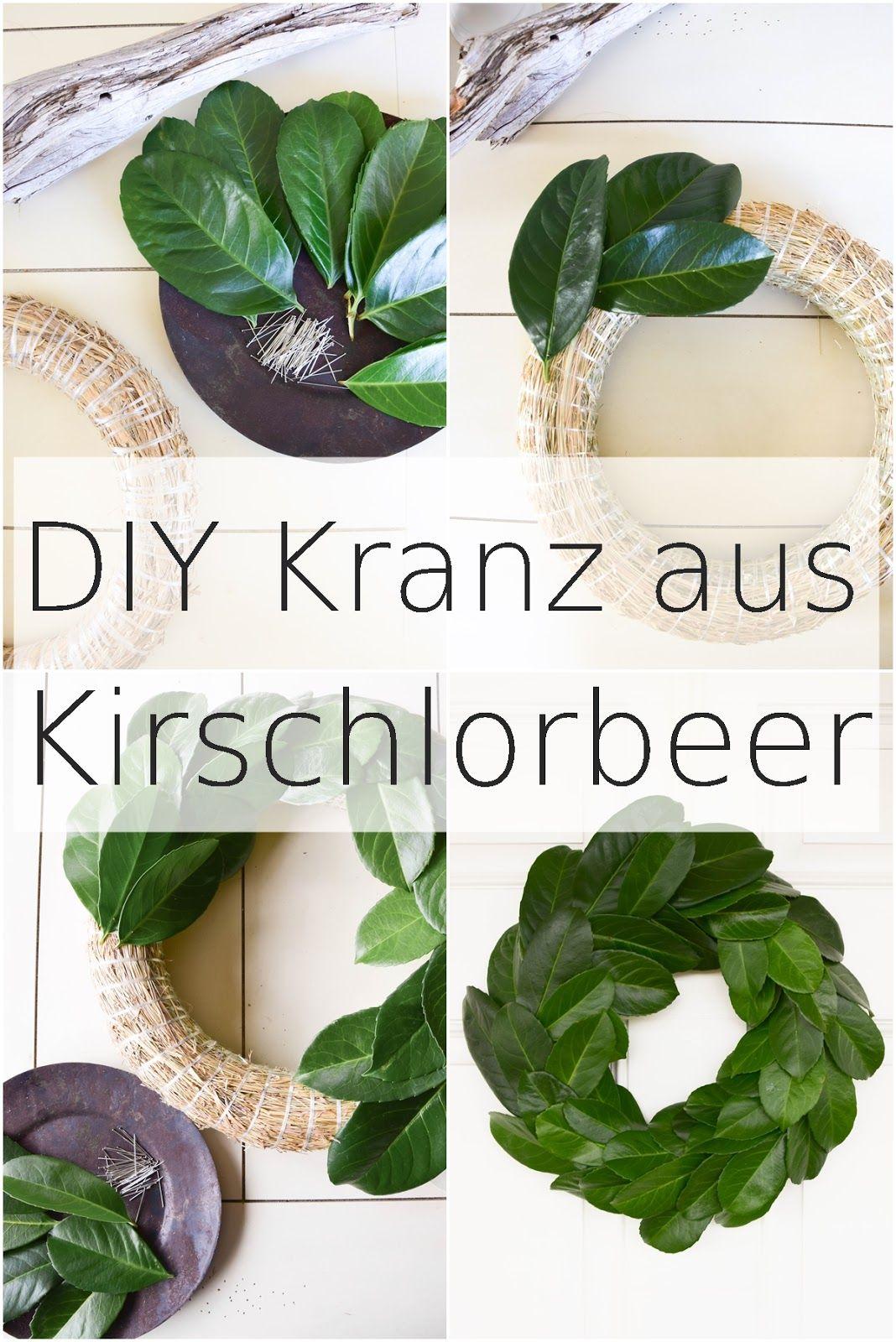 DIY Kranz aus Kirschlorbeer - einfach und schnell selbstgemacht ...